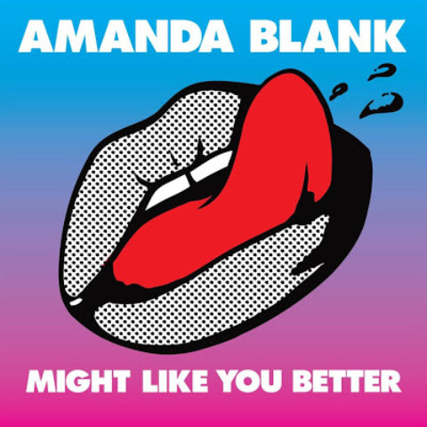 Amanda Blank – Might Like You Better