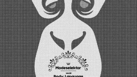 MODESELEKTOR – Body Language Volume 8: Modeselektor GET PHYSICAL