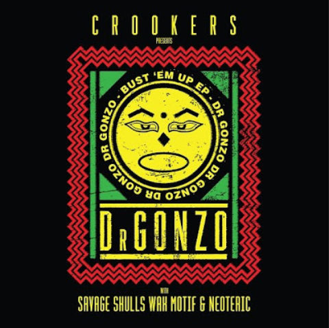 Crookers Presents Dr Gonzo: Bust 'Em Up EP