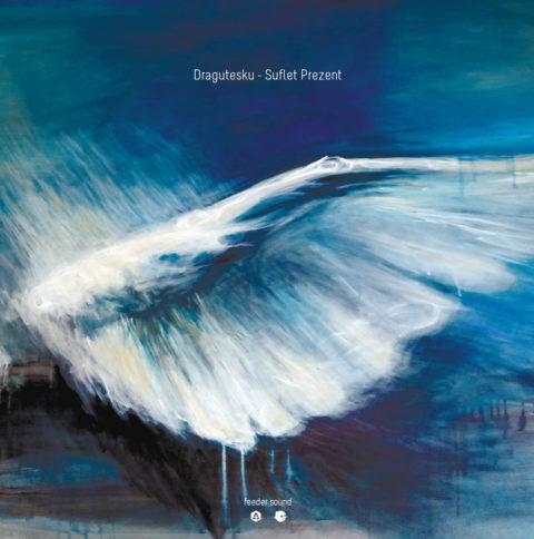 Dragutesku – Suflet Prezent EP [feeder sound]
